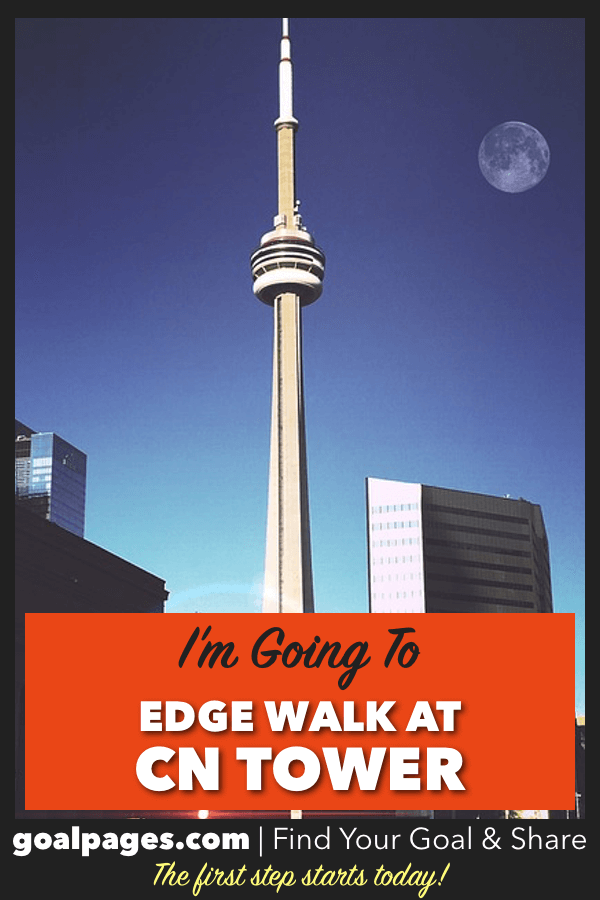I'm Going To Edge Walk CN Tower