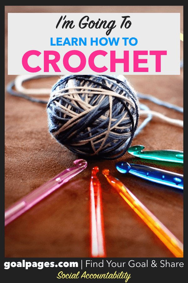 I'm Going To Learn How To Crochet
