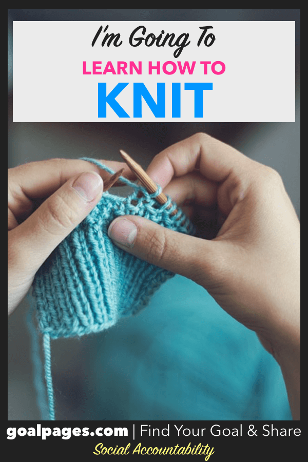 I'm Going To Learn How To Knit