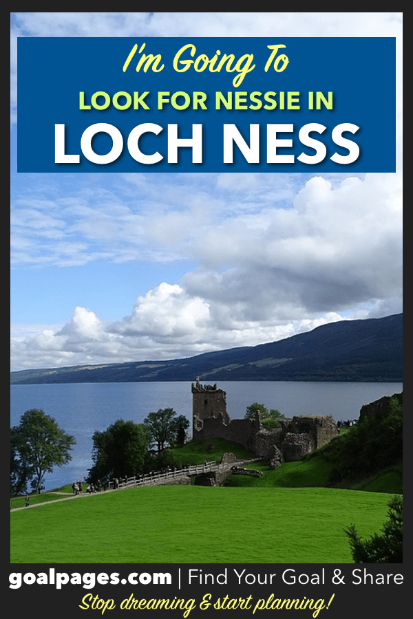 I'm Going To Look For Nessie At Loch Ness