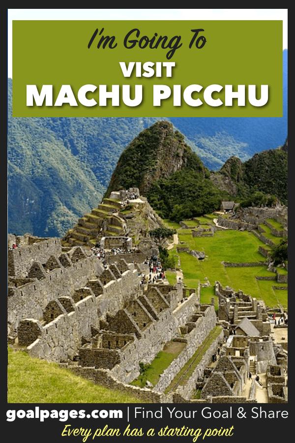 I'm Going To Visit Machu Picchu