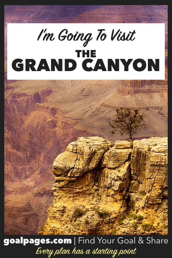 I'm going to visit the Grand Canyon