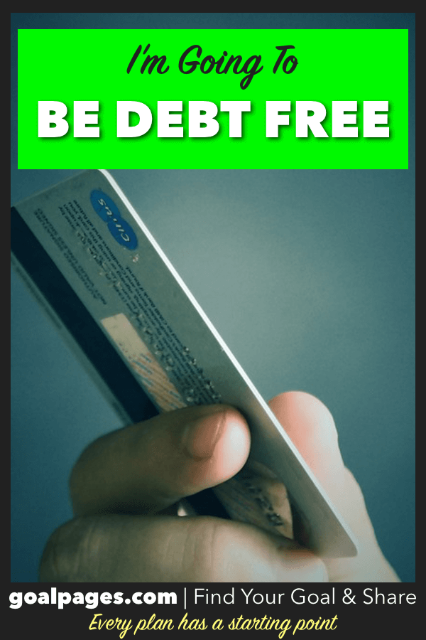 I'm Going To Be Debt Free