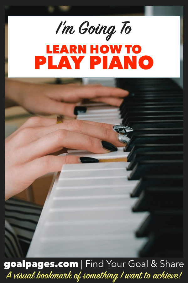 I'm Going To Learn How To Play Piano