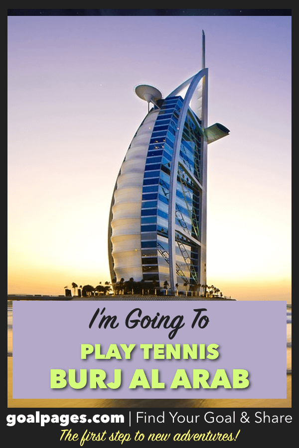 I'm Going To Play Tennis At Burj Al Arab